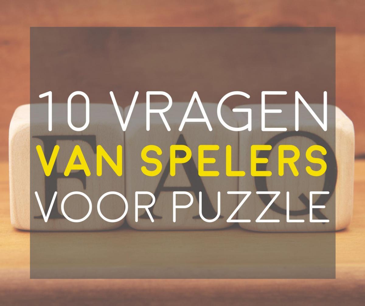 10 vragen van spelers voor Puzzle